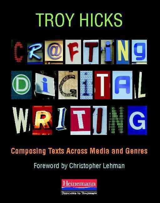 Crafting Digital Writing By Hicks, Troy/ Lehman, Christopher (FRW)