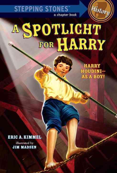 A Spotlight for Harry By Kimmel, Eric A./ Madsen, Jim (ILT)